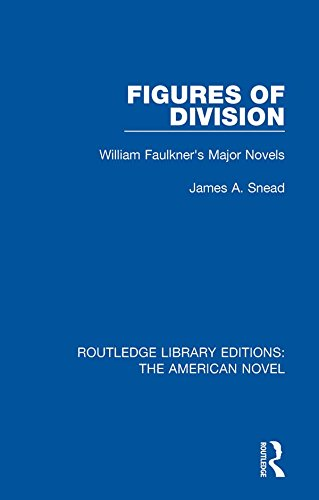 Figures of Division: William Faulkner's Major Novels (Routledge Library Editions: The American Novel Book 15) (English Edition)