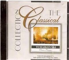 The Classical Collection Tchaikovsky (Obras Primas) [Concerto para piano n° 1. Suíte quebra-nozes. O lago dos cisnes]