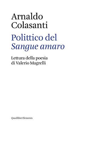 Polittico del Sangue amaro: Lettura della poesia di Valerio Magrelli (Elements)