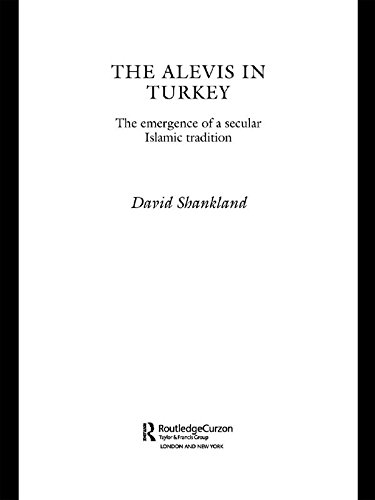 The Alevis in Turkey: The Emergence of a Secular Islamic Tradition (Routledge Islamic Studies Series)