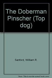 The Doberman Pinscher (Top Dog Series)