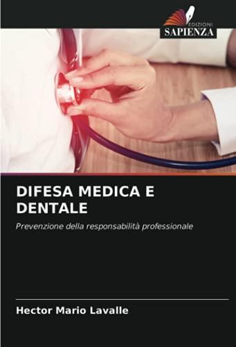 DIFESA MEDICA E DENTALE: Prevenzione della responsabilità professionale