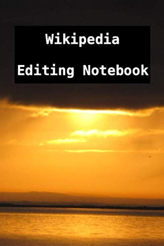 Wikipedia Editing Notebook: Logbook for Men or Women Updating Articles in Wikipedia