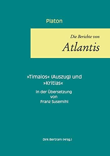 Die Berichte von Atlantis: Timaios (Auszug) und Kritias