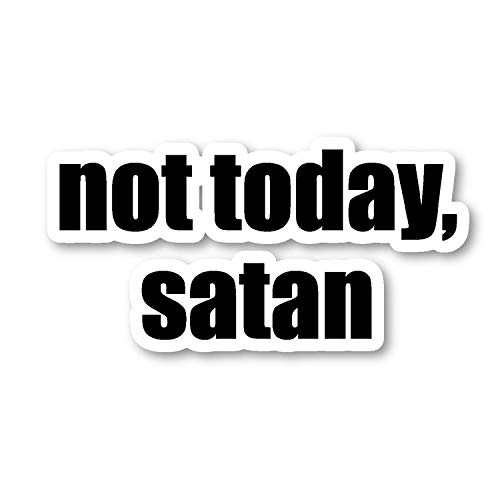 Not Today Satan Sticker Funny Quotes Stickers - Laptop Stickers - 2.5' Vinyl Decal - Laptop, Phone, Tablet Vinyl Decal Sticker S4231
