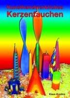Lührs, K: Kunsthandwerkliches Kerzentauchen
