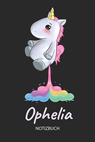 Ophelia - Notizbuch: Individuelles personalisiertes Mädchen & Frauen Namen blanko Regenbogen pupsendes Einhorn Notizbuch. Liniert leere Seiten. Ideal ... Weihnachts & Geburtstags Geschenk für Frauen.