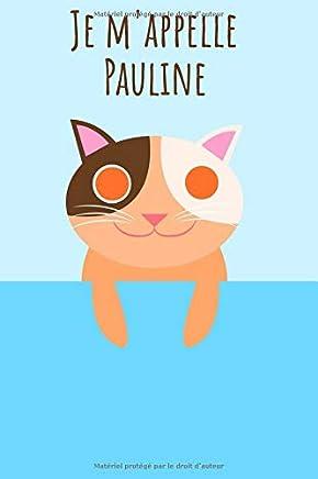 Je mappelle Pauline: Votre livre à colorier personnel, pour que tout le monde connaisse votre nom - Le livre unique pour enfants - Carnet de notes - ... intime avec votre prénom - Chaton Design
