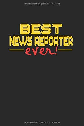 Best ever News Reporter: NOTIZBUCH für Nachrichtensprecher A5 6x9 120 Seiten kariert! Geschenk für Nachrichtensprecher