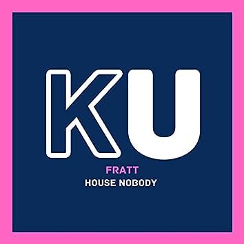 House Nobody