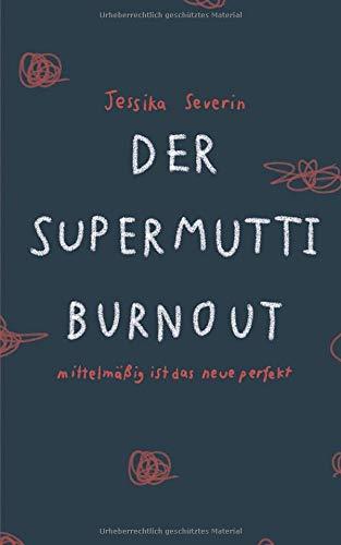 Der Supermutti Burnout: