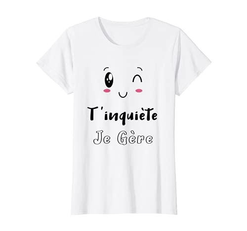 Femme T'inquiète Je Gère, cadeau original Humour chat kawaii femme T-Shirt