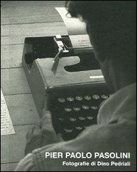 Pier Paolo Pasolini. Ediz. illustrata