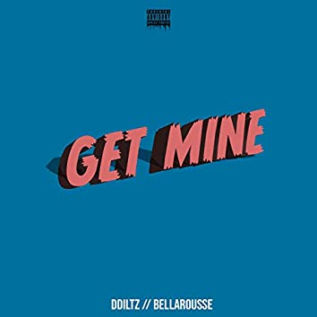 Get Mine (feat. Ddiltz Productions)