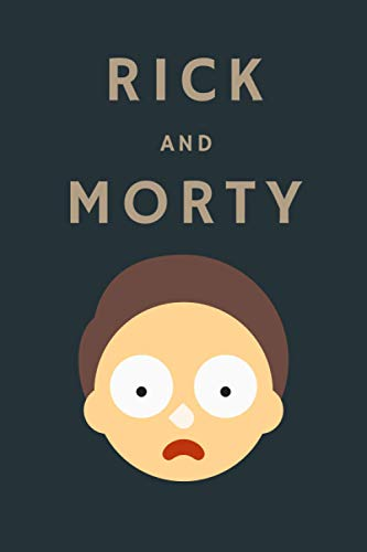 Rick and Morty: Notebook/notepad/dairy/journal/perfect gift for Rick and Morty Lovers | 120 lined pages | A5 | 6x9 inches.