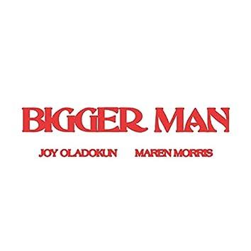 Bigger Man