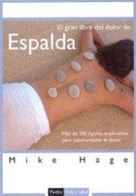 El gran libro del dolor de espalda: Más de 200 figuras explicativas  para contrarrestar el dolor (Vida y Salud)