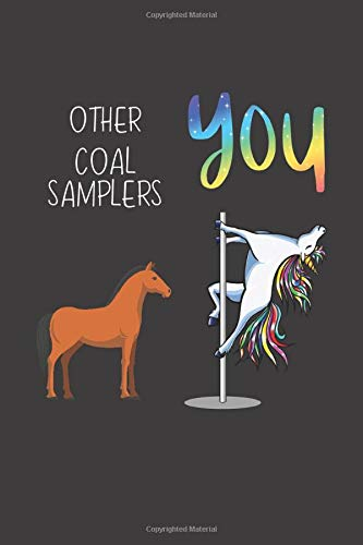Other Coal Samplers You: Funny Gift Coworker Boss Friend Lined notebook