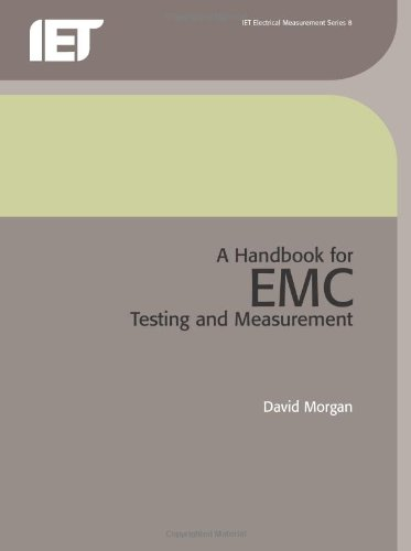 Compare Textbook Prices for A Handbook for EMC Testing and Measurement Materials, Circuits and Devices  ISBN 9780863417566 by Morgan, David