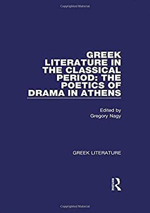 Greek Literature in the Classical Period: The Poetics of Drama in Athens