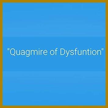 Quagmire of Dysfuntion