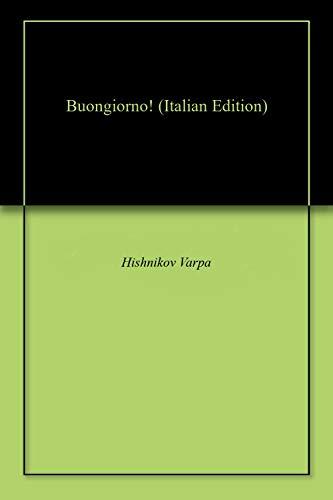 Buongiorno! (Italian Edition)