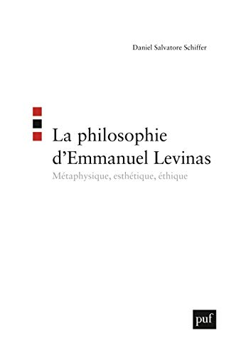 La philosophie d'Emmanuel Levinas: Métaphysique, esthétique, éthique