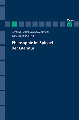 Philosophie im Spiegel der Literatur (Zeitschrift für Ästhetik und Allgemeine Kunstwissenschaft, Sonderhefte)