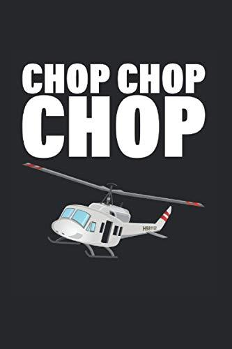Chop Chop Chop Helikopter Pilot Drohne Hubschrauber: Notizbuch 7x9