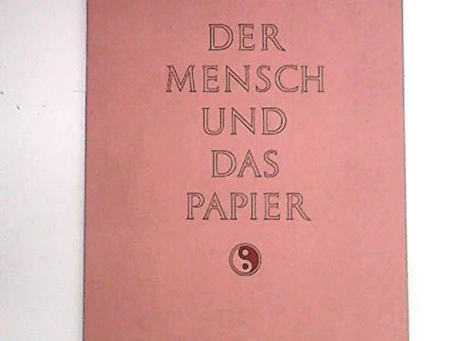 Der Mensch und das Papier : [Festschrift z. 150-jährigen Bestehen d. Firma E. Michaelis & Co, Hamburg]