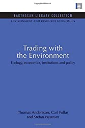 Trading with the Environment: Ecology, Economics, Institutions and Policy