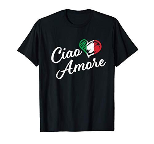 Ciao Amore - Italy Hello Sweetheart in italiano Maglietta