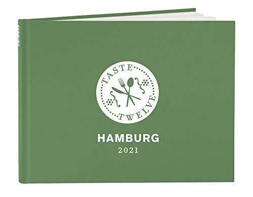 TasteTwelve 2021 Hamburg Restaurantfuhrer – 12 Gastronomen laden ein - mehr als ein Gutscheinbuch – perfektes Geschenk fur Genießer