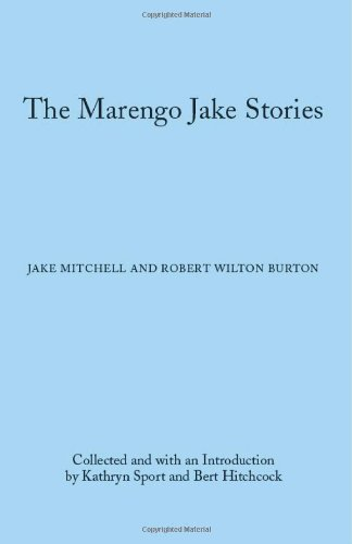 The Marengo Jake Stories: The Tales of Jake Mitchell and Robert Wilton Burton (Library of Alabama Classics)