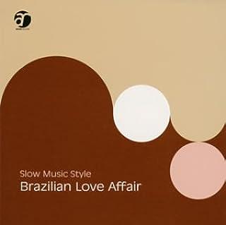 Slow Music Style~Brazilian Love Affair