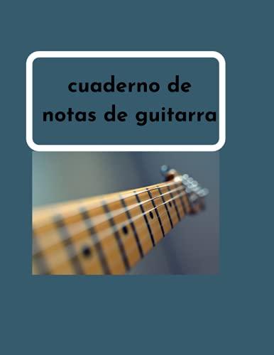 Tablaturas de guitarra manuscrito papel cuaderno de guitarra: Libreta para Guitarra con Tablaturas_Hoja de música en blanco de guitarra/acordes de ... guitarristas o estudiantes de guitarra