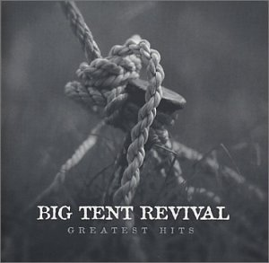 Big Tent Revival: Greatest Hits