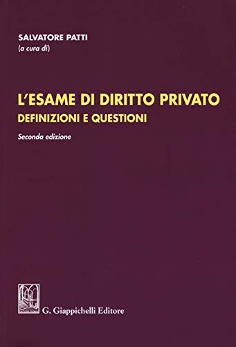 L'esame di diritto privato. Definizioni e questioni