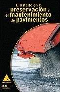 MS-16s El Asfalto En La Preservation y El Mantenimiento de Pavimentos (Spanish Edition)