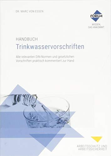 Handbuch Trinkwasservorschriften: Alle relevanten DIN-Normen und gesetzlichen Vorschriften praktisch kommentiert zur Hand