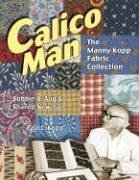Fantastic Prices! Calico Man: The manny Kopp Fabric Collection