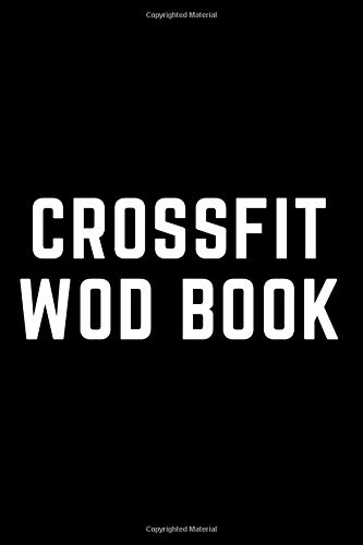 crossfit WOD book: wod log book, crossfit workout book, training diary, Exercise Planner for 200 days for women and men
