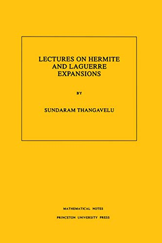 Lectures on Hermite and Laguerre Expansions. (MN-42), Volume 42 (Mathematical Notes)