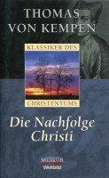 Die Nachfolge Christi. Mit einem Nachwort von Konstantin Wecker - Reihe Klassiker des Christentums