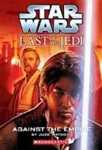Star Wars: Last of the Jedi: Against the Empire (Star Wars: the Last of the Jedi)