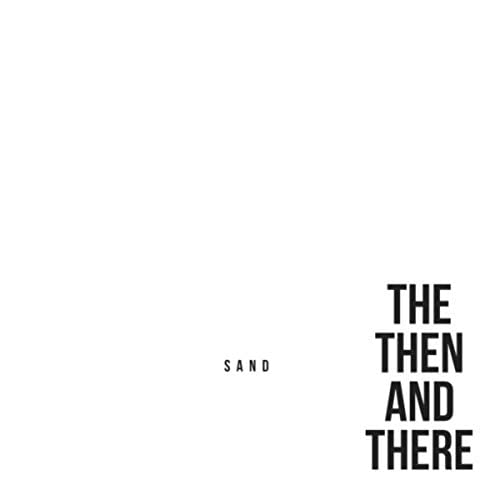 The Then & There