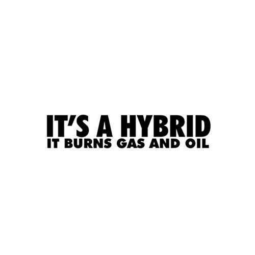 DSRLO Autoaufkleber 15Cm * 3.1Cm Es ist EIN Hybrid, es brennt Gas und Öl Vinyl Aufkleber Persönlichkeit Auto Aufkleber