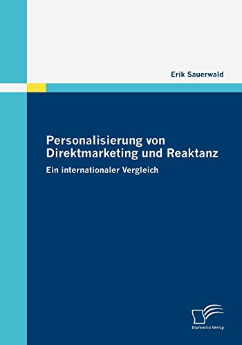 Personalisierung von Direktmarketing und Reaktanz: Ein internationaler Vergleich