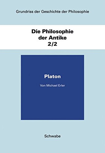 Grundriss der Geschichte der Philosophie / Die Philosophie der Antike / Platon