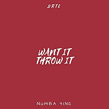 Want It Throw It (feat. Numba 9ine)